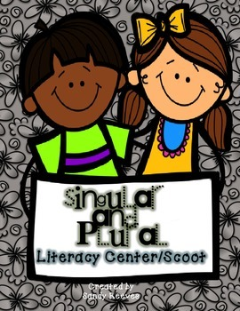 Singular and Plural Nouns Literacy Packet Scoot or Scavenger Hunt