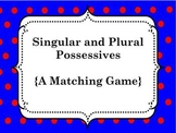 Singular and Plural Possessives {A Matching Game}
