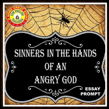 Sinners in the Hands of an Angry God Extended Essay Prompt and Graphic Organizer