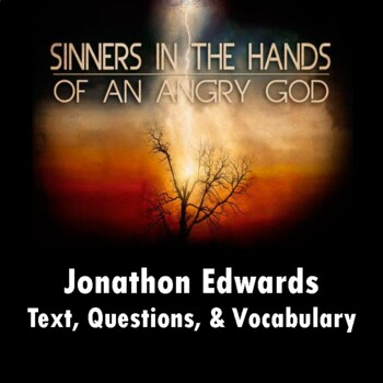 """""""Sinners in the Hands of an Angry God"""" by Jonathon Edwards: Questions & Vocab."""