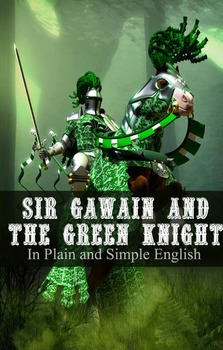 Sir Gawain and the Green Knight In Plain and Simple English