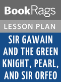 Sir Gawain and the Green Knight, Pearl, and Sir Orfeo Lesson Plans