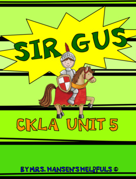 Sir Gus - Unit 5 CKLA Grade 2