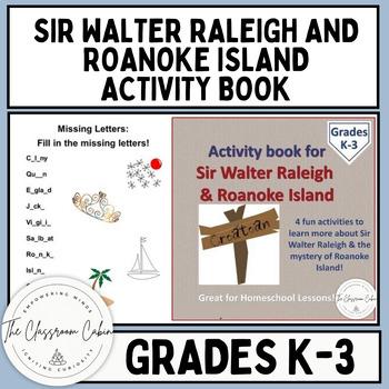 Sir Walter Raleigh & Roanoke Island Activity Book (Grades K-3/Homeschool)