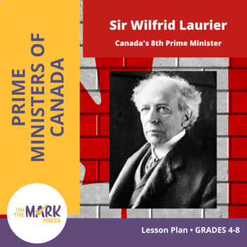 Sir Wilfrid Laurier Lesson Plan Grades 4-8