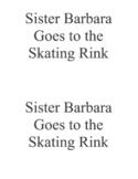 Sister Barbara Goes to the Skating Rink