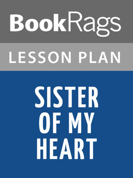 Sister of My Heart Lesson Plans