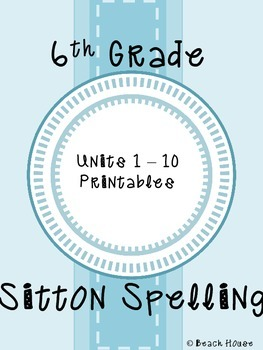 6th Grade Sitton Spelling - Units 1-10