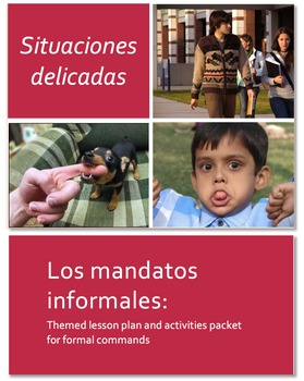Situaciones delicadas: Los mandatos informales. Lesson pla