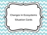 Activity Pack: Situation Cards - Changes in Ecosystems (Abiotic)