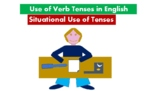 Situational Use of Tenses in English: