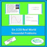Algebra 2 - Six CCSS Real World Sinusoidal Problems