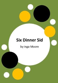 Six Dinner Sid by Inga Moore - 6 Worksheets