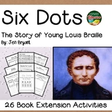 Six Dots Louis Braille Biography by Bryant 25 Book Extension Activities NO PREP