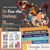 Six Fan-Art Challenge; Art Project-Distance Learning-Google Slide