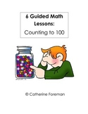 Six Guided Math Lessons: Counting to 100