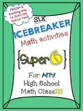 Six ICEBREAKER HS Math activities