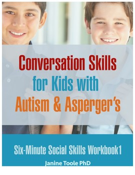 Six Minute Social Skills Workbook 1: Conversation Skills for Kids with Autism