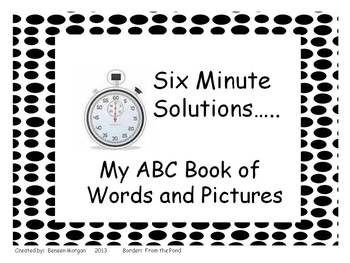 """""""Six Minute Solutions""""...My ABC Book of Words and Pictures"""