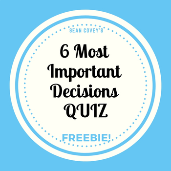 Six Most Important Decisions by Covey QUIZ