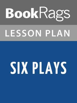 Six Plays Lesson Plans
