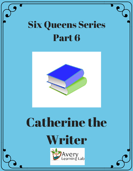 Six Queens Reading Series Part 6 Catherine the Writer