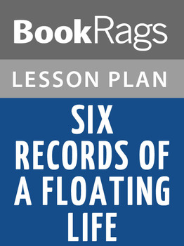 Six Records of a Floating Life Lesson Plans