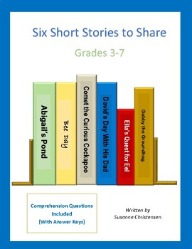 Six Short Stories to Share - Grades 3-7
