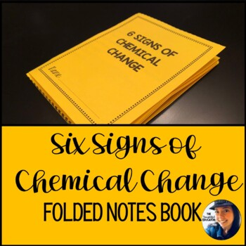 Six Signs of Chemical Change Foldable Notebook