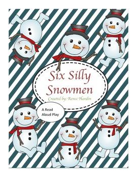 Six Silly Snowmen (A read aloud play)