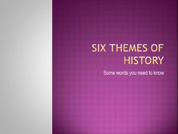 Six Themes of History - powerpoint