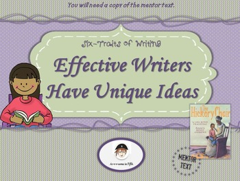 Six-Traits of Writing: Effective Writers Have Unique Ideas