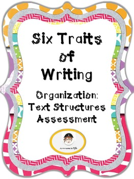Six Traits of Writing - Organization: Text Structures Assessment