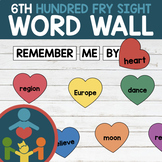 Sixth Fry Sight Words - Heart Word Wall