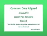 Sixth Grade Common Core Aligned Interactive Lesson Plan Templates