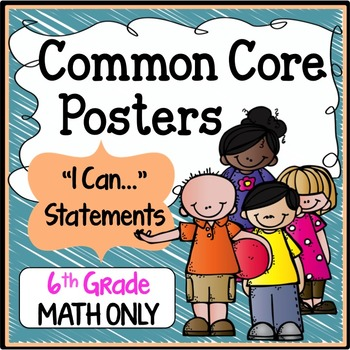 """Sixth Grade Common Core Standards """"I Can Statements"""" - MATH ONLY"""