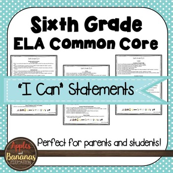 "Sixth Grade ELA Common Core ""I Can"" Statements"