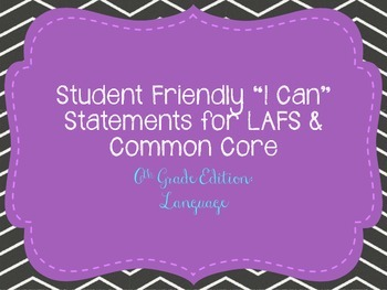 "Sixth Grade ""I Can"" Statements LAFS & Common Core Language"
