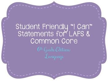 "Sixth Grade ""I Can"" Statements LAFS & Common Core Language Plain"