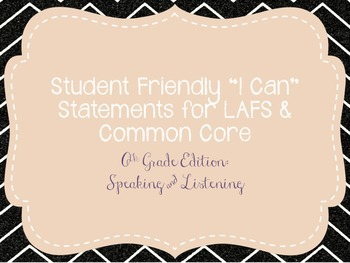 """Sixth Grade """"I Can"""" Statements LAFS & Common Core Speaking"""