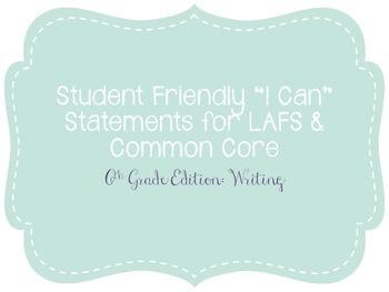 "Sixth Grade ""I Can"" Statements LAFS & Common Core Writing Plain"