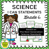 """Sixth Grade """"I Can"""" Statements for Science Standards"""