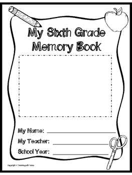 Sixth Grade Memory Book- End of the Year Project