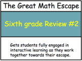 The Great Math Escape - Sixth Grade Review #2