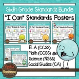 "Sixth Grade Standards - All Subjects ""I Can"" Posters & Sta"