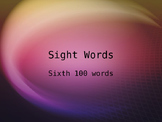 Sixth Set of 100 Sight Words on Power Point