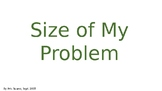 Size of My Problem