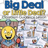 Big Deal Little Deal Activity Classroom Guidance Lesson: H