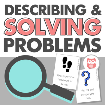 Describing and Solving Problems - Emotional Regulation Activities