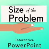 Size of the Problem-Interactive PowerPoint
